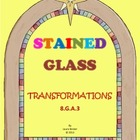 Transformations ~ Stained Glass Project - 8.G.A.3
