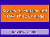 States of Matter & How they Change Review Game PPT