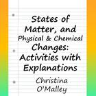 States of Matter, and Physical &amp; Chemical Changes: Activit