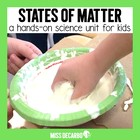 States of Matter for Kids! {A Unit on Solids, Liquids, and Gases}