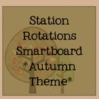 Station Rotations SmartBoard - Autumn Theme - Centers