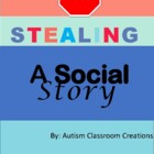 Stealing ~ A Social Story for students with Autism Spectru