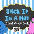 Stick It In A Hat - Short Vowel Sort