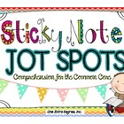 Sticky Note Jot Spots: Comprehension for the Common Core