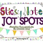 Sticky Note Jot Spots: Formative Assessments for the Common Core!