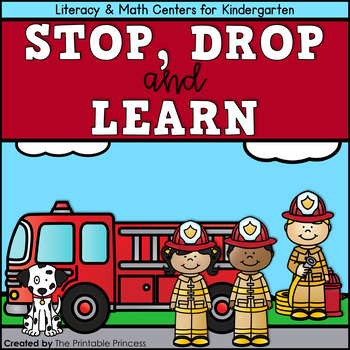 Stop, Drop, and Learn (Fire Safety Centers and Printables for Kindergarten)