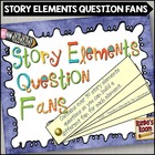 Story Elements Question Fans