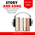 Story and Song {Children's Literature for the Music Classroom}