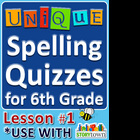 StoryTown Grade 6 - Unique Spelling Quizzes w/ Answers - Lesson 1