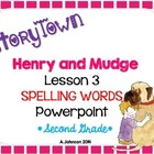 Storytown Spelling Words POWERPOINT Lesson 3: Henry and Mu