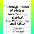 Strange States of Matter:  Investigating Oobleck (non-Newt