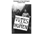 Strategies of the Suffragist  - Women&#039;s Suffrage Lesson Plan