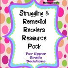 Struggling Remedial Readers Resource Pack for Upper Grades