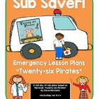 Sub Saver! - Emergency Sub Plans - Twenty-six Pirates