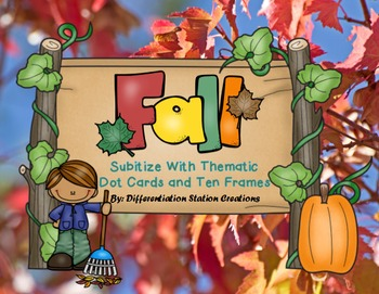 Subitize with Thematic Dot Cards and Ten Frames: Fall