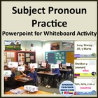 Subject Pronouns Practice on Powerpoint