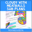 "Substitute Lesson Plans using ""Cloudy With a Chance of Meatballs"""