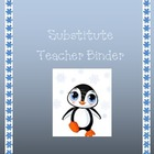 Substitute Teacher Binder---Penguin Theme