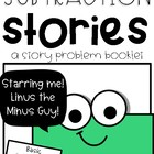 Subtraction Stories:  A Mini Book Starring &quot;Linus the Minus Guy&quot;