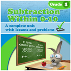 Subtraction Within 0-10, grade 1 - a complete unit with le