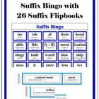 Suffix Bingo with 26 Suffix Flipbooks