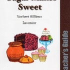 Sugar Makes Sweet Teacher's Guide