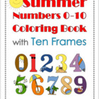Summer Numbers 0-10 Coloring Book with Ten-Frames