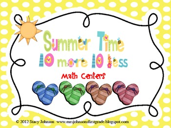 Summer Time Math Centers: 10 More 10 Less  {Free}