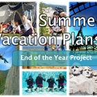 Summer Vacation Plans - Fun Research Unit and Persuasive P