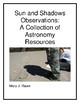 Sun and Shadows Observations