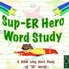Sup-ER Hero Word Study