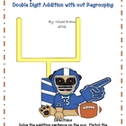 Super Bowl Addition: Double Digit Addition with out Regrouping