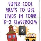 Super COOL ways to use the iPad or iPads in your elementar