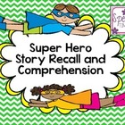 Super Hero Story Recall & Comprehension Pack