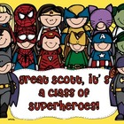 Super Heroes Classroom Theme: Great Scott, it's a class of