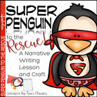 Super Penguin to the Rescue - A Writing Process Activity