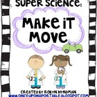Super Science: Make It Move! [a study in movement and simp