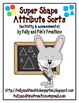 Super Shape Attribute Sorts {activity &amp; assessments}