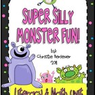 Super Silly Monster Fun! Literacy &amp; Math Activities