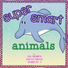 Super Smart Animals