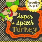 Super Speech Turkey - /k, g, f/