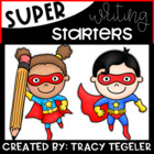 Super Starters for Smarties: 50 Writing Prompts