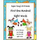 Super Suzy's and Friends First One Hundred Sight Words