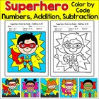 Superhero Kids Math Color by Code Addition, Subtraction an