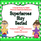 Superhero's Stay Seated-A Social Story Helping Children wi