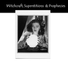 Superstitions, Prophecies and Witchcraft