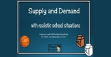Supply and Demand Interactive PowerPoint with Realistic Sc