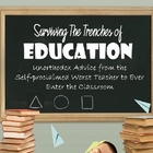Surviving the Trenches of Education Vol 1