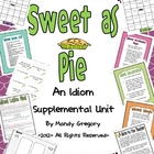 Sweet As Pie: Idiom Supplemental Unit