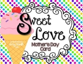 Sweet Love - Mother's Day card FREEBIE - Moms & Non-Tradit